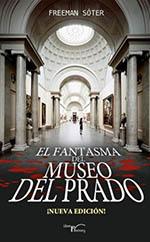 """""""El fantasma del Museo del Prado"""", libro de Freeman Sóter"""
