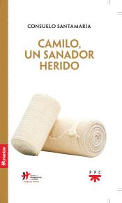 """""""Camilo, un sanador herido"""", libro de Consuelo Santamaría publicado por PPC"""