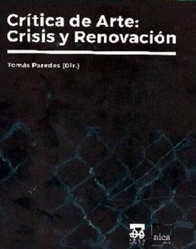 """""""Crítica de Arte: Crisis y Renovación"""", libro con ponencias y comunicaciones del Congreso de AECA/Spain, coordinado por Tomás Paredes"""