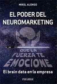 """""""El poder del neuromarketing"""", libro de Mikel Alonso sobre el brain data de la empresa"""