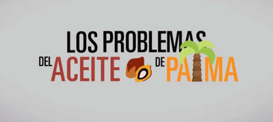 Los peligros del aceite de palma, en dos minutos