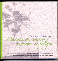 Los versos desgarrados del poeta haitiano René Depestre,